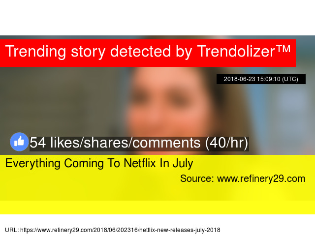 Everything Coming To Netflix In July