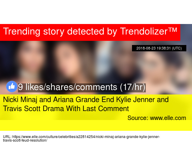 20fe6978c93e Nicki Minaj and Ariana Grande End Kylie Jenner and Travis Scott Drama With Last  Comment