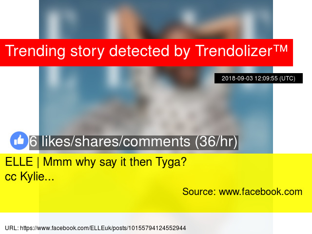 ELLE | Mmm why say it then Tyga? cc Kylie