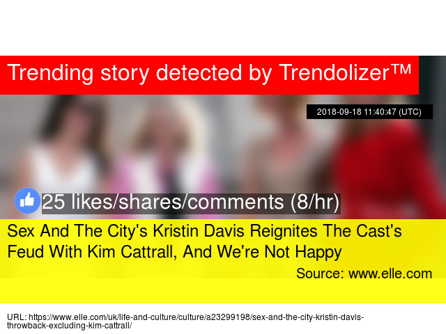 Sex And The Citys Kristin Davis Reignites The Casts Feud With Kim Cattrall And Were Not Happy Stats